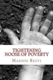 review a powerful book that gives a heart wrenching image of  tightening noose of poverty