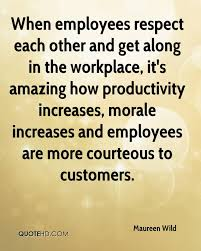 team player quote teamwork quote team building quote when employees respect each other and get along in the workplace it s amazing how productivity
