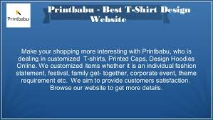 Website Where You Can Make Your Own Shirts Printbabu One Stop Solution For Create Your Own T Shirt Online