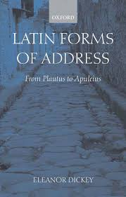 Latin Forms of Address : from Plautus to Apuleius