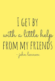 Beatles Quotes About Friendship Classy I Get By With A Little Help From My Friends John Lennon