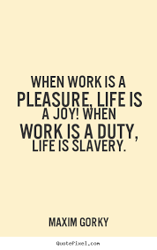 Quotes Works Quote When Work Is Burden Repinned By Gonzalo Law Llc