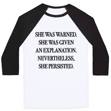 She Persisted Quote Simple She Was Warned She Was Given An Explanation Nevertheless She