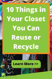Things To Recycle 10 Things In Your Closet You Can Reuse Or Recycle Earth911