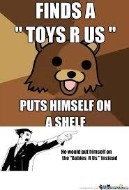 RMX] Pedobear @ Toys R Us by jalil39 - Meme Center via Relatably.com