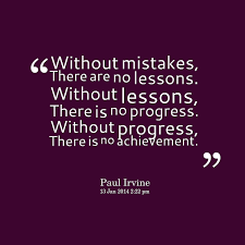 Quotes from Paul Irvine: Without mistakes, There are no lessons ...