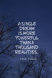Single Dream Is More Powerful Than A Thousand Realities Jrr