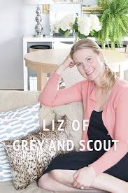 DESIGN YOUR LIFE: LIZ OF GREY AND SCOUT - Jess Lively