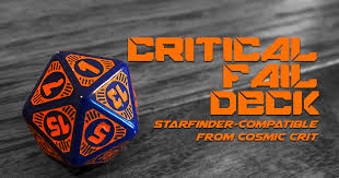 Critical Fail Deck Cosmic Crit A Starfinder Actual Play