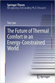 the future of thermal comfort in an energy constrained world  the future of thermal comfort in an energy constrained world springer theses 2013th edition
