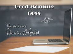Good Morning Boss Quotes Best of 24 Best Boss Good Morning Wishes Images On Pinterest Good Morning