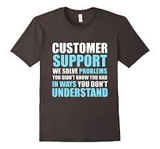 At T Customer Service Amazon Com Funny Customer Service T Shirt We Solve Problems Gift