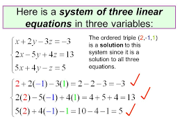 3 here is a system of three linear equations in three variables the ordered triple 2 1 1 is a solution to this system since it is a solution to all