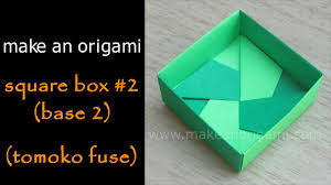 make an orgami square box 2 (base 2) (tomoko fuse) youtube tomoko fuse box pdf Tomoko Fuse Box #25