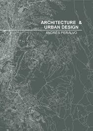Architecture Urban Design Portfolio Andres Peralvo Urban