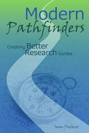 Modern Pathfinders Creating Better Research Guides