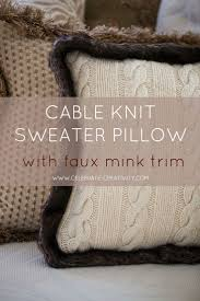 Turn an old sweater into a fun throw pillow. Add a dash of fancy with