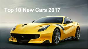 new car release this yearTop 10 New Cars 2017  Best Upcoming Cars 2017  YouTube
