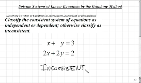consistent inconsistent dependent independent math elementary algebra classifying a system of equations as independent dependent or