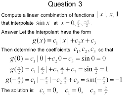 let the interpolant have the form that interpolate compute a linear combination of functions at then determine the coefficientsso that the solution is