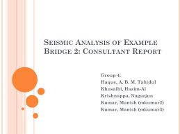 Ppt - Seismic Analysis Of Example Bridge 2: Consultant Report ...