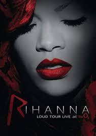 Rihanna: Loud Tour - Live at the O2 ...