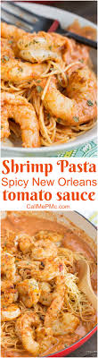 shrimp pasta in y new orleans tomato cream sauce is a pletely satisfying meal and ideal