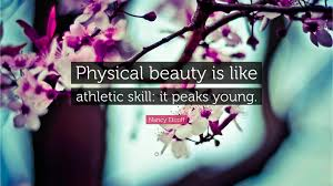 Young Beauty Quotes Best of Nancy Etcoff Quotes 24 Wallpapers Quotefancy