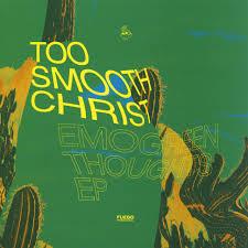 Too Smooth Christ Emogreen Thoughts Ep Vinyl 12 2019 Eu