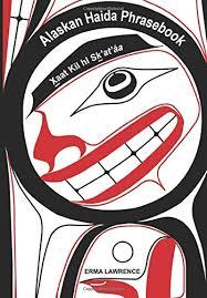 Alaskan Haida Phrasebook: Lawrence, Erma, Lachler, Jordan: 9780982578643:  Amazon.com: Books