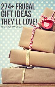 ultimate list of 274 frugal gift ideas they ll love looking for a meaningful