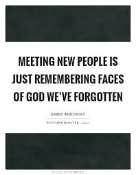 Meeting New People Quotes New Meeting New People Quotes Sayings Meeting New People Picture Quotes