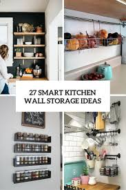 Storage Kitchen 27 Smart Kitchen Wall Storage Ideas Shelterness