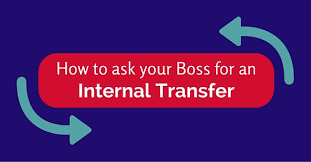 Internal Transfer How To Ask Your Boss For An Internal Transfer 12 Best Tips