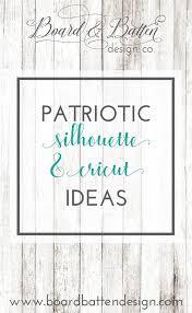 Board And Batten Design Co Patriotic Silhouette Cricut Ideas Board By Board Batten