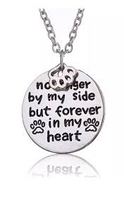 no longer by my side but forever in my heart pet memorial pendant necklace 14906822 10207921887509842 6718956198900356709 n
