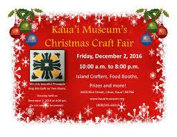 Christmas Craft Kauai Museum Annual Christmas Craft Fair Aa Kauai Festivals Events