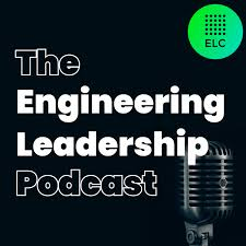 The Engineering Leadership Podcast