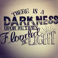 Theres A Darkness Upon Me Thats Flooded In Light Lettering