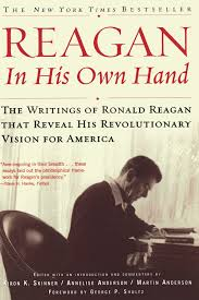 reagan in his own hand the writings of ronald reagan that reveal reagan in his own hand the writings of ronald reagan that reveal his revolutionary vision for america biography kiron k skinner annelise anderson