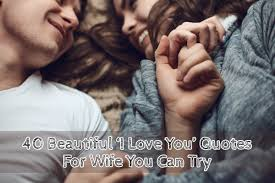 Beautiful Wife Quotes Best Of 24 Beautiful 'I Love You' Quotes For Wife You Can Try The Lucky Days