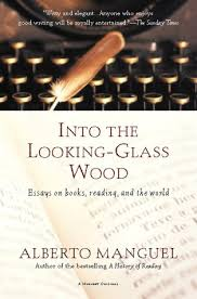 amazon com into the looking glass wood essays on books reading  amazon com into the looking glass wood essays on books reading and the world 9780156012652 alberto manguel books