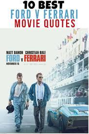 20 Best Ford V Ferrari Quotes From Carroll Shelby And Ken Miles Ferrari Poster Ferrari Ford