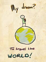 My Dream Is To Travel The World Quotes
