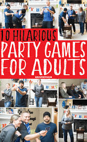 10 hilarious party games for s that would work great for s or for groups too