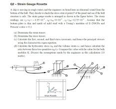 q2 strain gauge rosette a ship is moving in rough waters and the engineers on