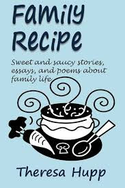 family recipe anthology now available theresa hupp author createspace