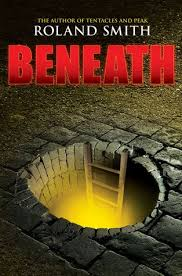 beneath by roland smith grades 5 8 coop age 13 and pat o toole age 18 are brothers and are very close pat needs to dig and the two brothers almost
