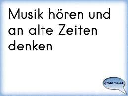Musik Hören Und An Alte Zeiten Denken österreichische Sprüche Und