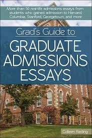 grad s guide to graduate admissions essays examples from real  grad s guide to graduate admissions essays examples from real students who got into top schools colleen reding 9781618213938 com books